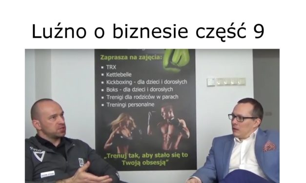 Luźno o biznesie rozmawiają Jacek Skowronek i Maciej Kozubik część 9